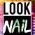 Look Nail