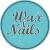 Wax & Nails
